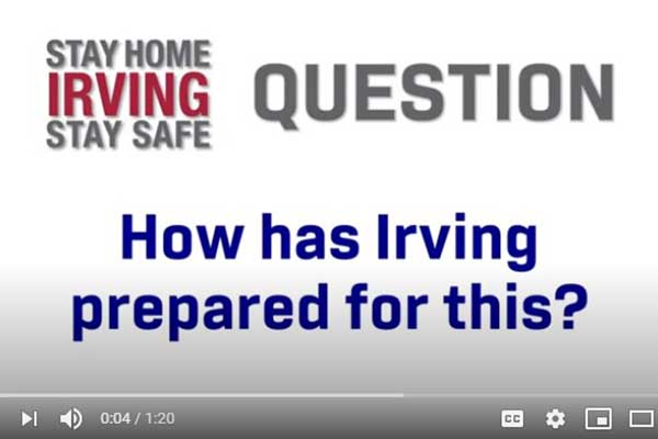 #StaySafeIrving - How has the City of Irving prepared for this emergency?